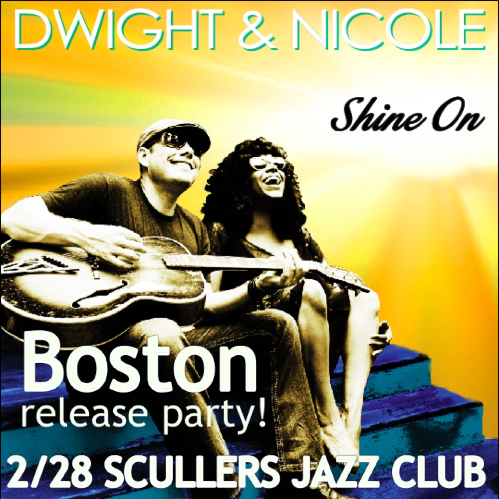 Dwight & Nicole - Boston Shine On Release Party - Scullers 02.28.14