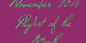 November 2016 Spotify Playlist Of the Month