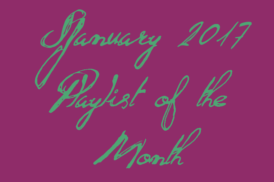January 2017 Spotify Playlist of the Month