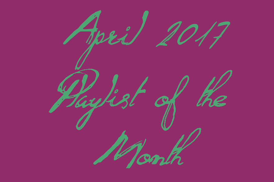 April 2017 Spotify Playlist of the Month
